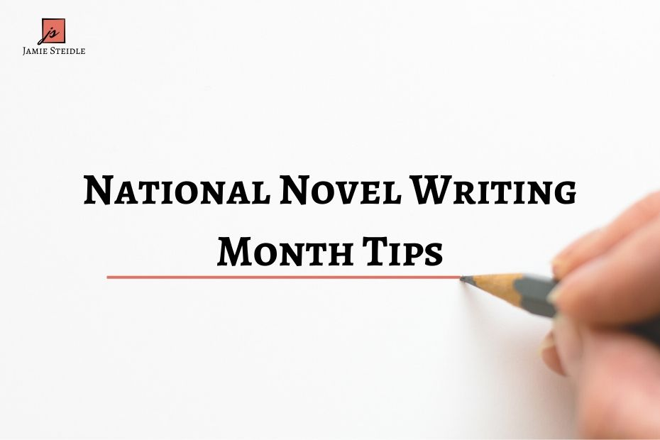 National Novel Writing Month Tips